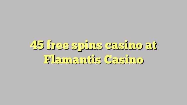 45 gratis draai casino by Flamantis Casino
