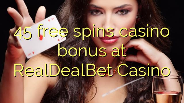 45 gratis spins casino bonus på RealDealBet Casino