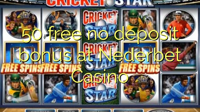 50 brezplačna brezplačna nakazila pri Nederbet Casinoju