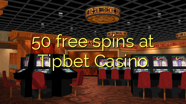 50 free spins at Tipbet Casino