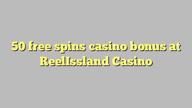 50 libera turnadas kazino bonus ĉe ReelIssland Kazino