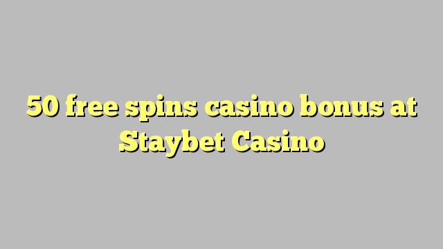 50 putaran percuma bonus kasino di Staybet Casino