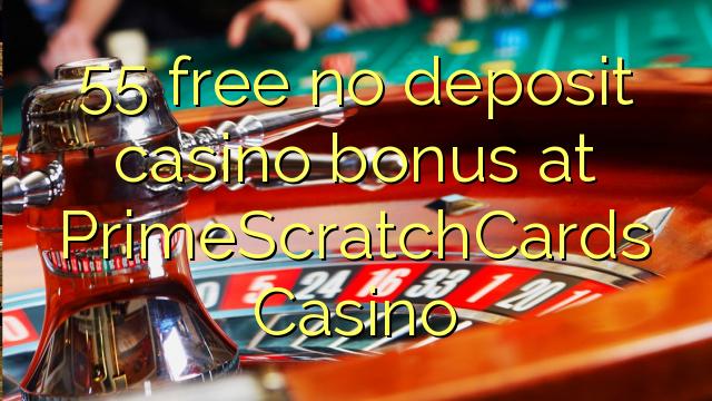 55 нест бонус амонатии казино дар PrimeScratchCards Казино озод