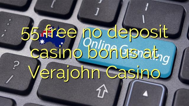 55 membebaskan ada bonus deposito kasino di Verajohn Casino