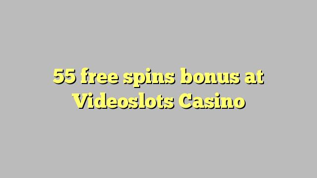 55 Free Spins Bonus bei Videoslots Casino