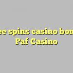 55 free spins casino bonus at Paf Casino