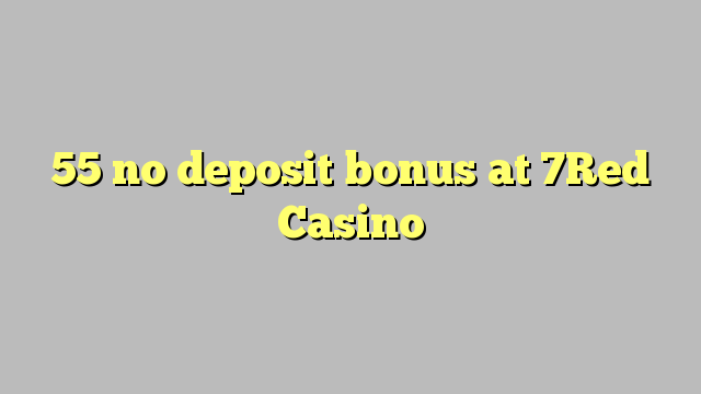 7red casino no deposit
