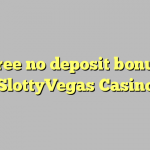 60 free no deposit bonus at SlottyVegas Casino