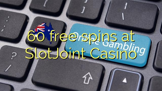 60 dhigeeysa free at SlotJoint Casino