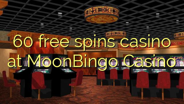 60 Freispiele Casino im MoonBingo Casino