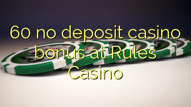 60 eil tasgadh Casino bònas aig Rules Casino