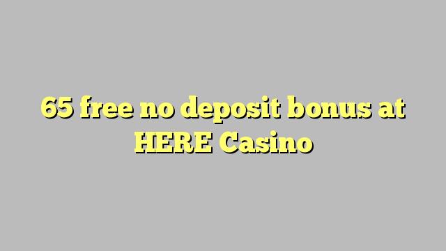 65 uwolnić bez depozytu w Casino TUTAJ