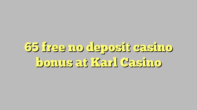 Karl Casino'da no deposit casino bonusu özgür 65