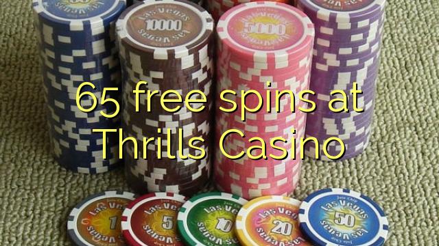 65 tasuta keerutab kell Thrills Casino