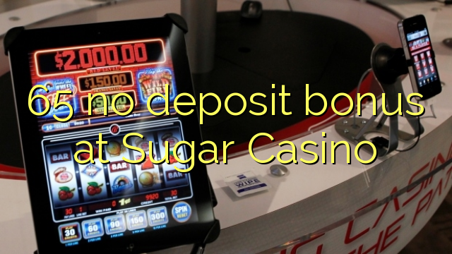 65 no deposit bonus at Sugar Casino