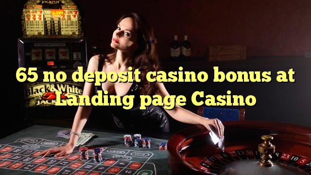 65 no deposit casino bonus bij Landing page Casino