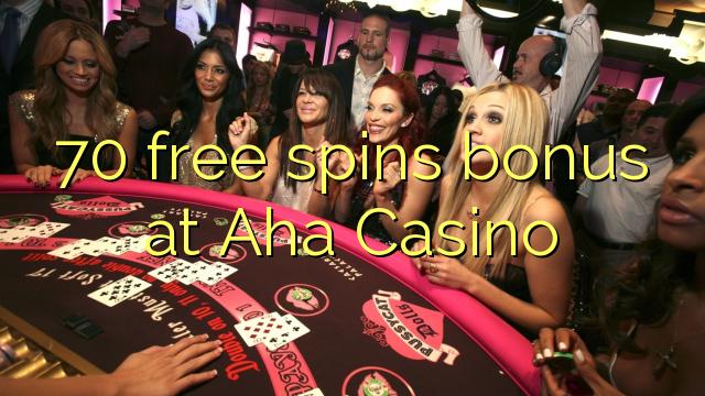 70 free spins bonus at Aha  Casino
