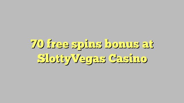 70 ókeypis spænir bónus á SlottyVegas Casino