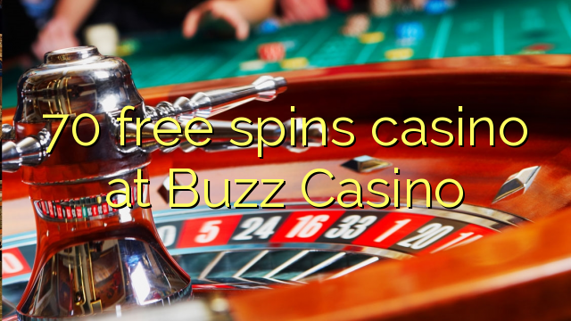 70 gratis spins casino bij Buzz Casino