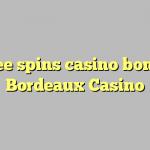 70 free spins casino bonus at  Bordeaux Casino