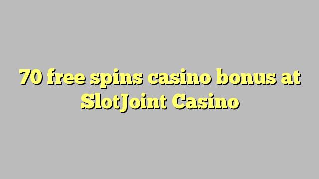 70 tasuta keerutab kasiino boonus SlotJoint Casino