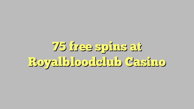 Royalbloodclub कैसीनो में 75 मुक्त स्पिन