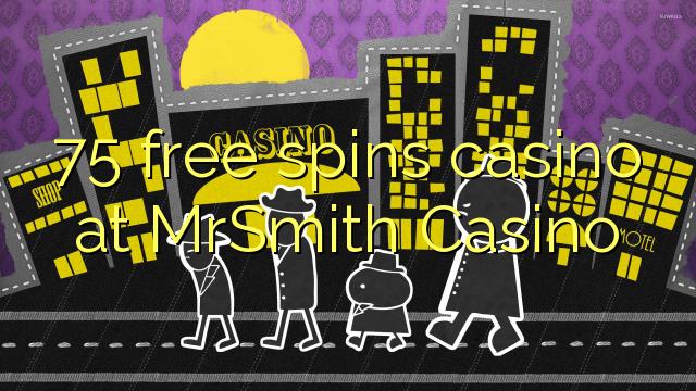 75 giri gratuiti casinò al MrSmith Casino