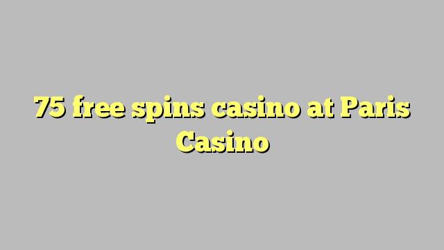 75 bébas spins kasino di Paris Kasino