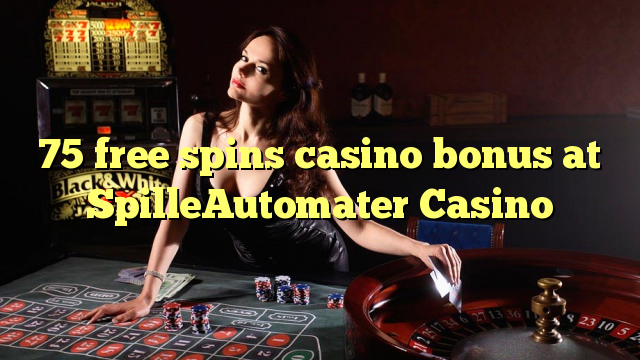 75 bébas spins bonus kasino di SpilleAutomater Kasino