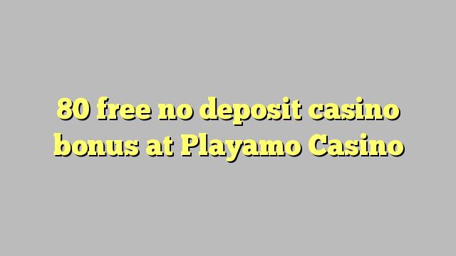80 gratis ingen depositum casino bonus på Playamo Casino