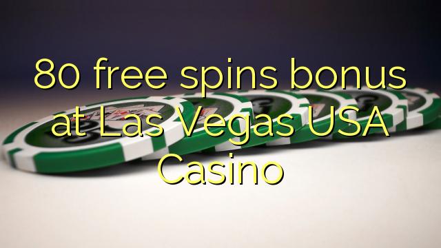 80 bebas berputar bonus di Las Vegas USA Casino