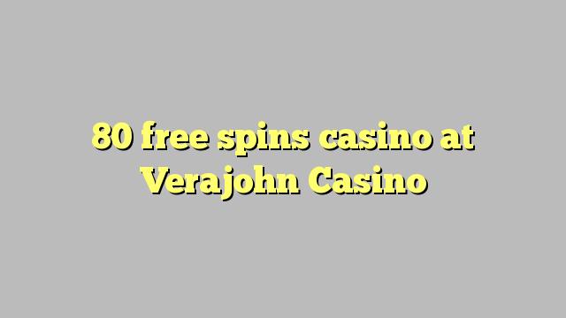 Verajohn कैसीनो में 80 मुक्त Spins कैसीनो