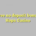 85 free no deposit bonus at Hopa Casino