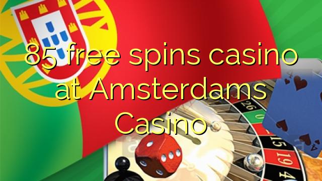 85 gratis spins casino på Amsterdams Casino