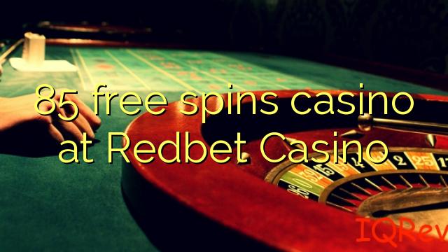 85 giri gratuiti casinò al Redbet Casino