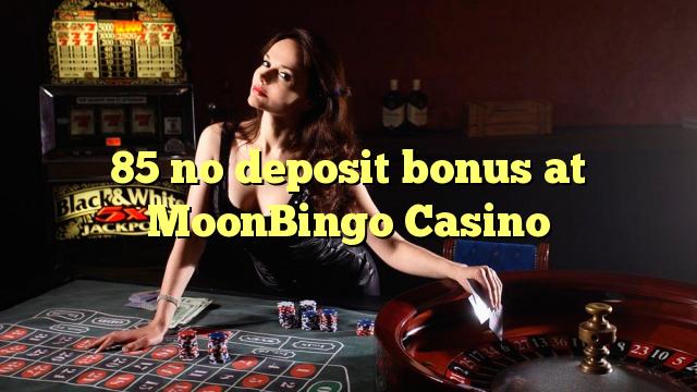 85 no deposit bonus na MoonBingo Casino