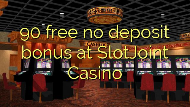 90 ngosongkeun euweuh bonus deposit di SlotJoint Kasino