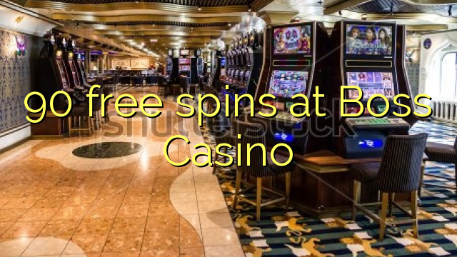 90 free spins at Boss  Casino