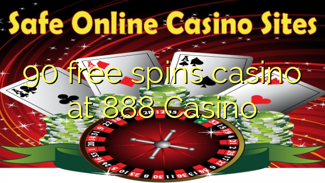 90 free spins casino at 888 Casino