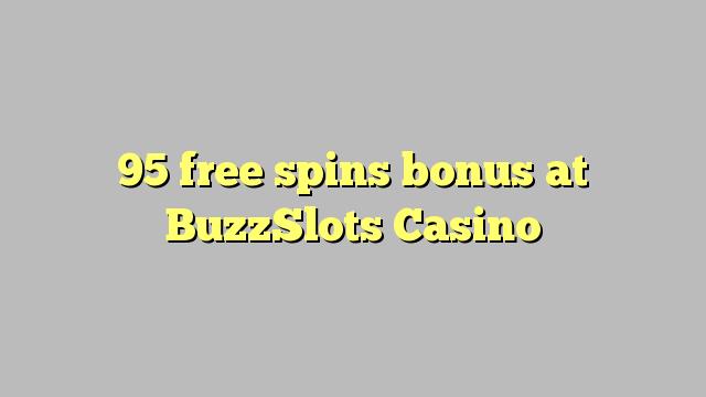 95 gratis spins bonus på BuzzSlots Casino