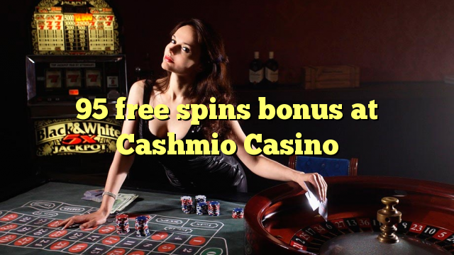 95 free spins bonus at Cashmio Casino