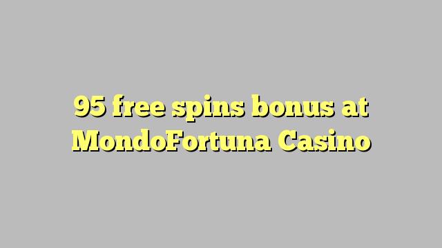 95 darmowych gier kasyno bonus MondoFortuna