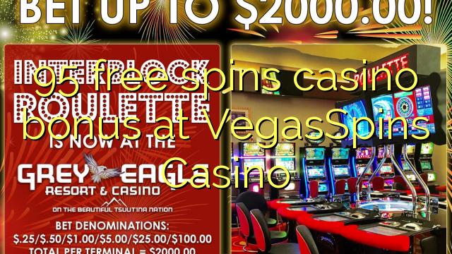 95 озод spins бонуси казино дар VegasSpins Казино