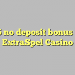 95 no deposit bonus at ExtraSpel Casino
