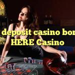 95 no deposit casino bonus at HERE Casino