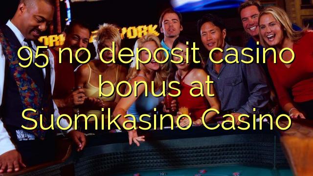 95 euweuh deposit kasino bonus di Suomikasino Kasino