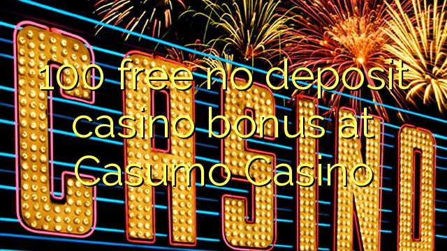 Casumo कैसीनो में कोई जमा कैसीनो बोनस मुक्त 100