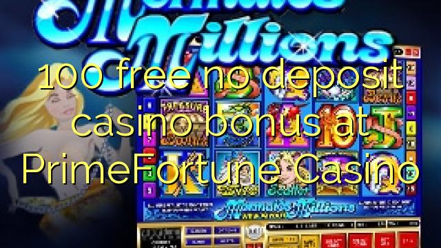 100 frigöra no deposit casino bonus på PrimeFortune Casino