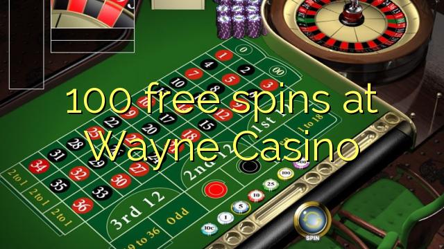 100 tours gratuits au Wayne Casino
