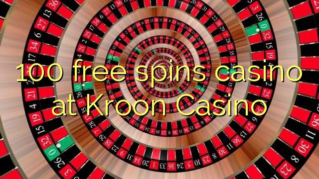 100 livre gira casino em Kroon Casino